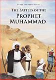The Battles of the Prophet Muhammad, Denys Johnson-Davies, 9992142375