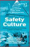 Safety Culture : Building and Sustaining a Cultural Change in Aviation and Healthcare, Patankar, Manoj S. and Brown, Jeffrey P., 0754672379
