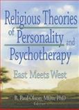 Religious Theories of Personality and Psychotherapy : East Meets West, Frank De Piano, Ashe Mukherjee, Scott Mitchel Kamilar, Lynne   M Hagen, Elaine Hartsman, R. Paul Olson, 0789012375