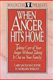 When Anger Hits Home, Gary J. Oliver and H. Norman Wright, 0802492371