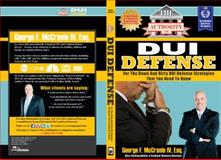 The Authority On DUI Defense, George F. McCranie IV, 098855237X