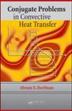 Conjugate Problems in Convective Heat Transfer, Dorfman, A. Sh and Dorfman, Abram S., 142008237X
