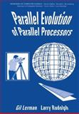 Parallel Evolution of Parallel Processors, Lerman, G. and Rudolph, L., 1461362377