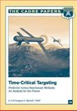 Time-Critical Targeting: Predictive Versus Reactionary Methods: an Analysis for the Future, USAF, Gregory S., Gregory Marzolf, Lieutenant , USAF, 1479282375