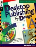 Desktop Publishing by Design : Everyone's Guide to Pagemaker 6, Shushan, Ronnie and Wright, Don, 1572312378