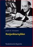 Konjunkturzyklen : Eine theoretische, historische und statistische Analyse des kapitalistischen Prozesses, A Schumpeter, Joseph, 3525132379