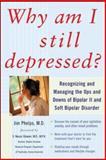 Why Am I Still Depressed?, Jim Phelps, 0071462376