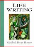Life Writing, Horner, Winifred B., 0130792373