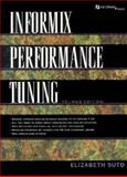 INFORMIX On-Line Performance Tuning, Suto, Elizabeth, 0132392372