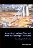Assessing Loads on Silos and Other Bulk Storage Structures, Blight, Geoffrey, 0415392373