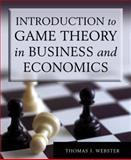 Introduction to Game Theory in Business and Economics, Webster, Thomas J., 0765622378
