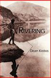 Rivering, Dean Kostos, 193313237X