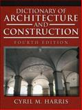Dictionary of Architecture and Construction, Harris, Cyril M., 0071452370