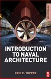 Introduction to Naval Architecture, Tupper, E. C., 0080982379