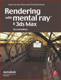 Rendering with Mental Ray and 3Ds Max, van der Steen, Joep and Boardman, Ted, 0240812379