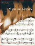 Music and Memory : An Introduction, Snyder, Bob and Snyder, Robert, 0262692376