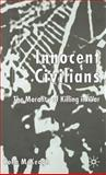 Innocent Civilians : The Morality of Killing in War, McKeogh, Colm, 0333972376