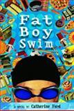 Fat Boy Swim, Catherine Forde, 0385902379