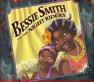 Bessie Smith and the Night Riders, Sue Stauffacher, 0399242376