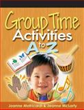 Group Time Activities A to Z, Matricardi, Joanne and McLarty, Jeanne, 1401872379