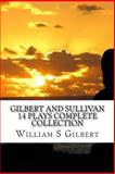 Gilbert and Sullivan 14 Plays Complete Collection, William S. Gilbert and Sir Arthur Sullivan, 148954237X