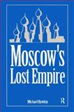 Moscow's Lost Empire, Michael Rywkin, 1563242370