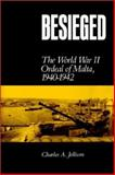Besieged : The World War II Ordeal of Malta, 1940-1942, Jellison, Charles A., 1584652373