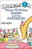 Happy Birthday, Danny and the Dinosaur!, Syd Hoff, 0064442373