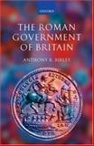 The Roman Government of Britain, Birley, Anthony R., 0199252378