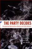 The Party Decides : Presidential Nominations Before and after Reform, Cohen, Marty and Karol, David, 0226112373