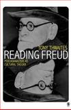 Reading Freud : Psychoanalysis as Cultural Theory, Thwaites, Tony, 0761952373