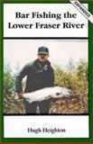 Bar Fishing the Lower Fraser River, Hugh Heighton, 0888392370