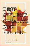 Best Student Creative Non-Fiction : Champlain College Anthology Series, , 0988452375