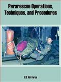 Pararescue Operations, Techniques, and Procedures, U.S. Air Force, 1410222373