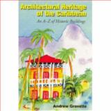Architectural Heritage of the Caribbean, Andrew Gravette, 155876237X