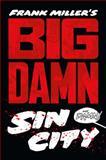 Big Damn Sin City, Frank Miller, 1616552379