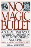 No Magic Bullet, Allan M. Brandt, 0195042379
