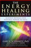 The Energy Healing Experiments, Gary E. Schwartz, 0743292375