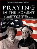 Praying in the Moment, Shauna Jamieson Carty, 1462002374