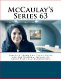 McCaulay's Series 63 Practice Exams and Study Guide for the Uniform Securities Agent State Law Examination, Philip Martin McCaulay, 1479242373