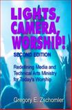 Lights, Camera, Worship!, Gregory Zschomler, 1495392376