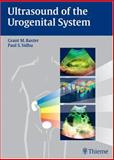 Ultrasound of the Urogenital System, Baxter, Grant M. and Sidhu, Paul S., 1588902374