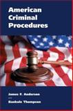 American Criminal Procedures, Anderson, James F. and Thompson, Bankole, 1594602379