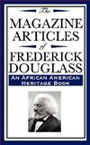 The Magazine Articles of Frederick Douglass (an African American Heritage Book), Douglas, Frederick, 1604592370