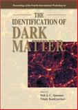 The Identification of Dark Matter : Proceedings of the 4th International Workshop, York, U. K. , 2-6 September 2002, Neil J. C. Spooner, 9812382372