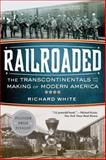 Railroaded, Richard White, 0393342379