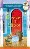 Freezer I'll Shoot, Victoria Hamilton, 042525237X