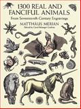 1300 Real and Fanciful Animals, Matthaus Merian, 0486402371