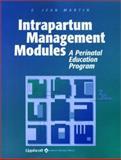Intrapartum Management Modules : A Perinatal Education Program, Martin, E. Jean, 0781732379