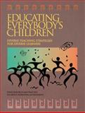 Educating Everybody's Children : Diverse Teaching Strategies for Diverse Learners - What Research and Practice Say about Improving Achievement, ASCD Improving Student Achievement Research Panel Staff, 0871202379